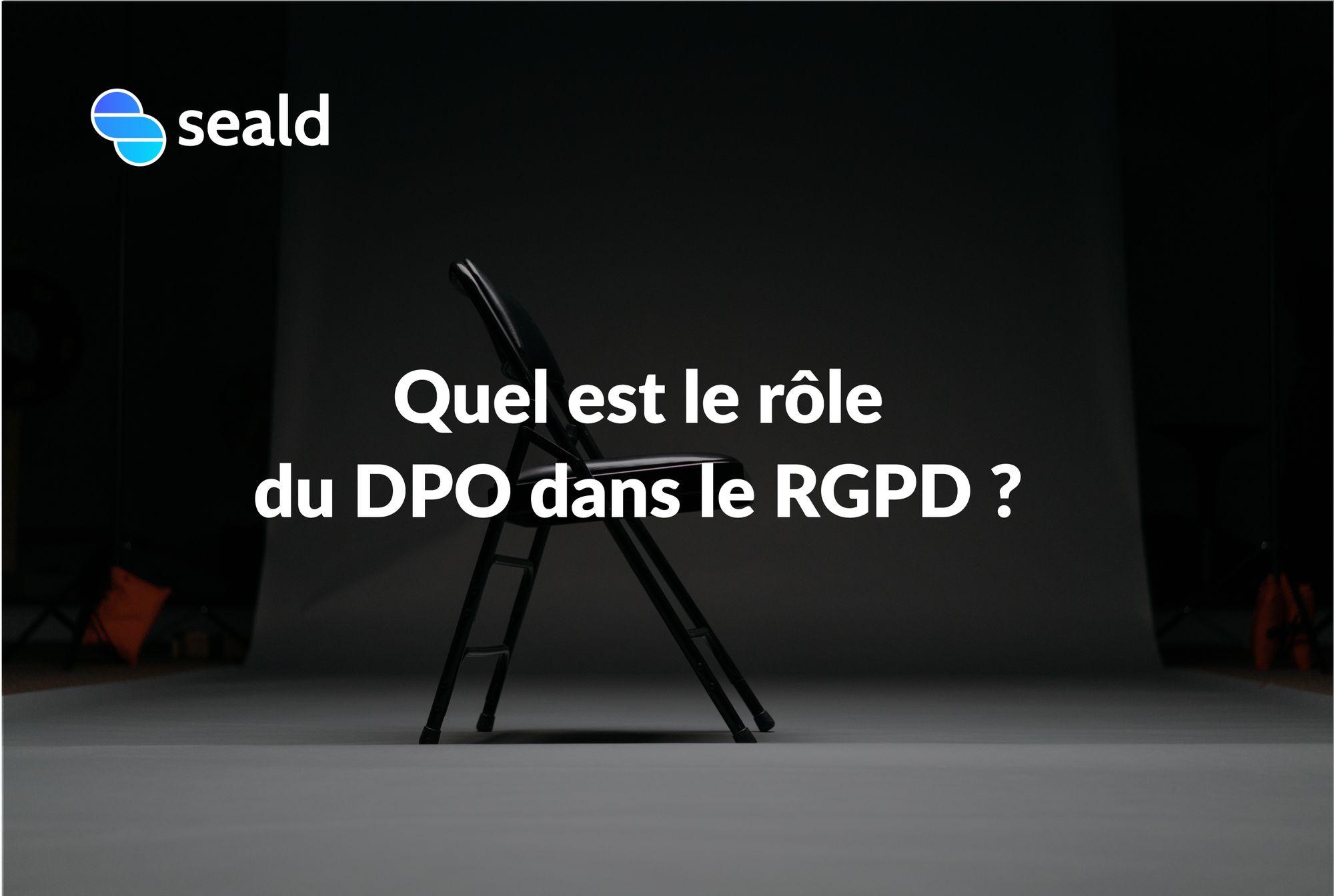 DPO et RGPD : quel rôle pour le DPO ?