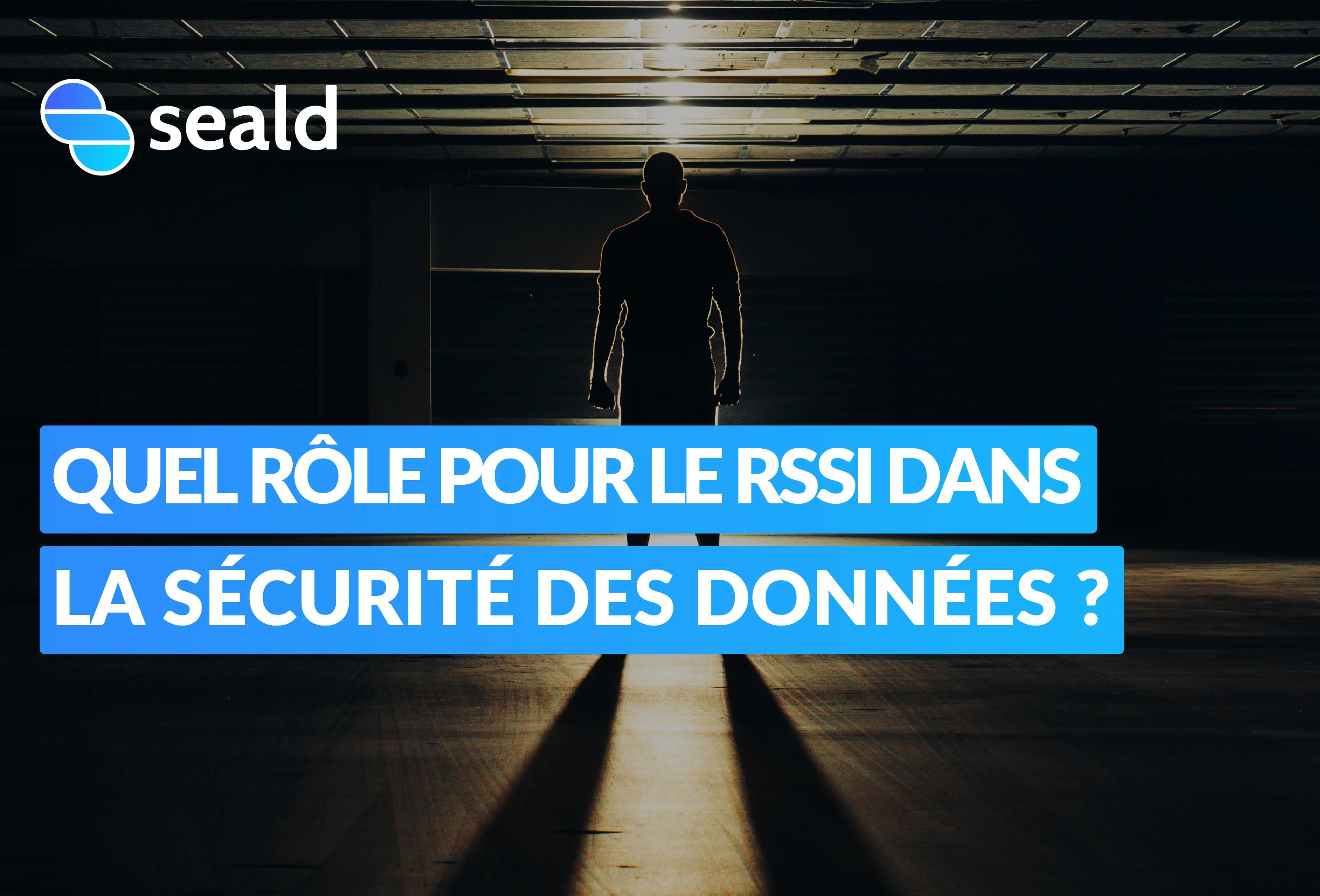 Quel rôle pour le RSSI dans la sécurité des données ?