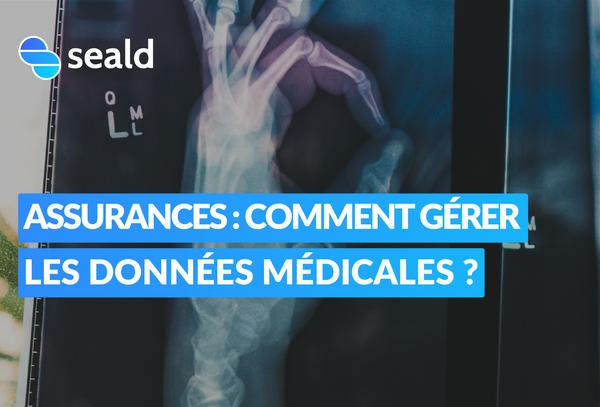 Assurances : comment gérer les données médicales ?