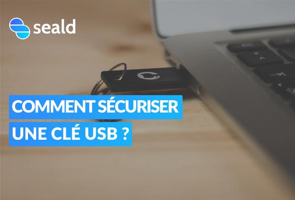 Comment sécuriser une clé USB ?